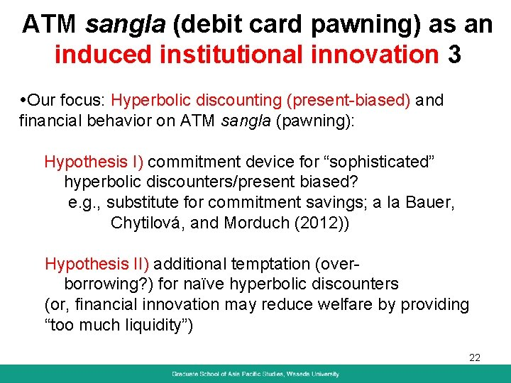 ATM sangla (debit card pawning) as an induced institutional innovation 3 Our focus: Hyperbolic
