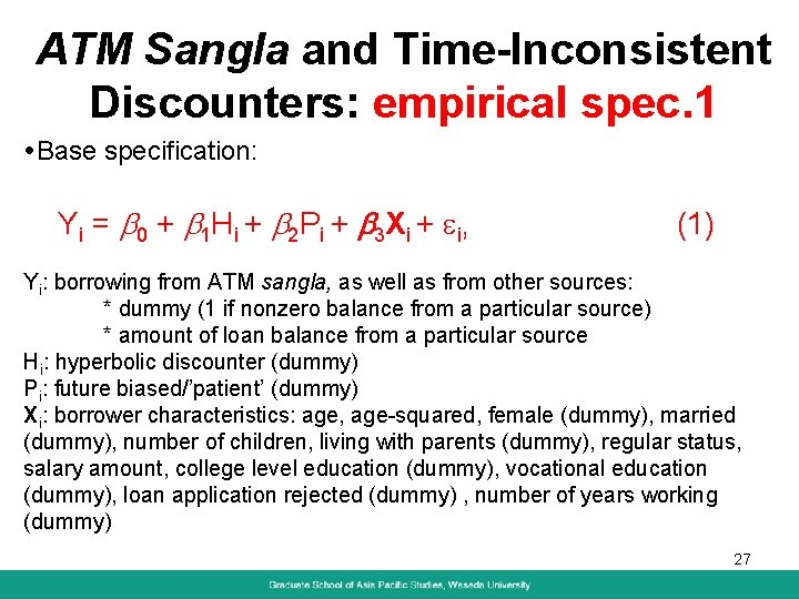 ATM Sangla and Time-Inconsistent Discounters: empirical spec. 1 Base specification: Yi = b 0