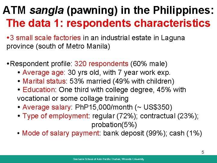 ATM sangla (pawning) in the Philippines: The data 1: respondents characteristics 3 small scale