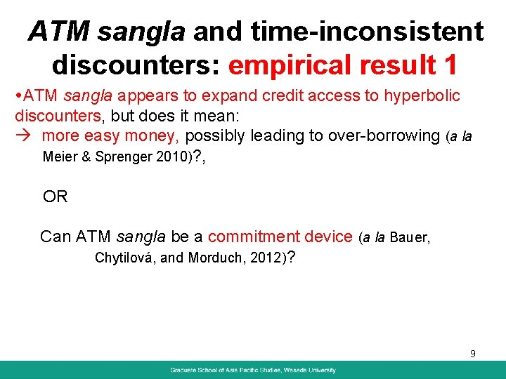 ATM sangla and time-inconsistent discounters: empirical result 1 ATM sangla appears to expand credit