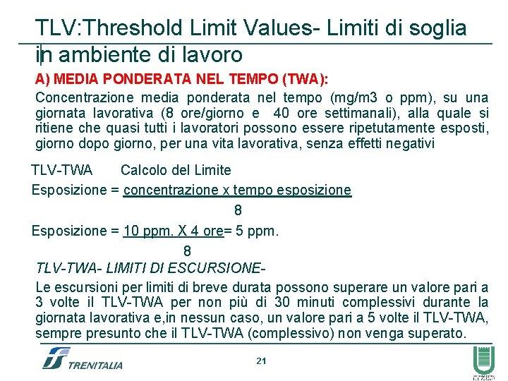 TLV: Threshold Limit Values- Limiti di soglia in ambiente di lavoro A) MEDIA PONDERATA