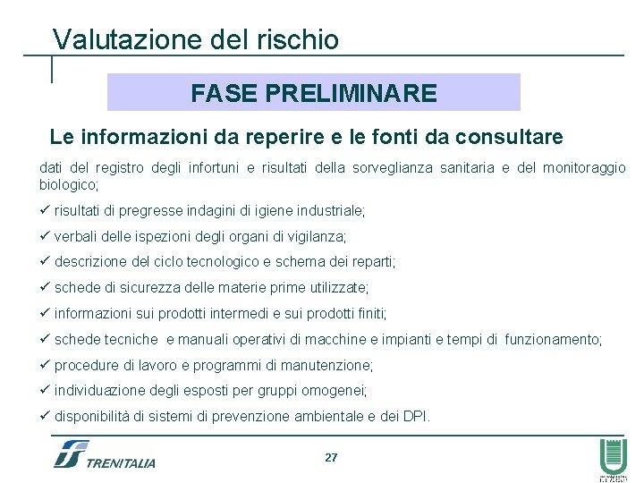 Valutazione del rischio FASE PRELIMINARE Le informazioni da reperire e le fonti da consultare