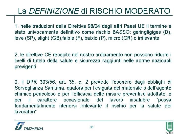 La DEFINIZIONE di RISCHIO MODERATO 1. nelle traduzioni della Direttiva 98/24 degli altri Paesi