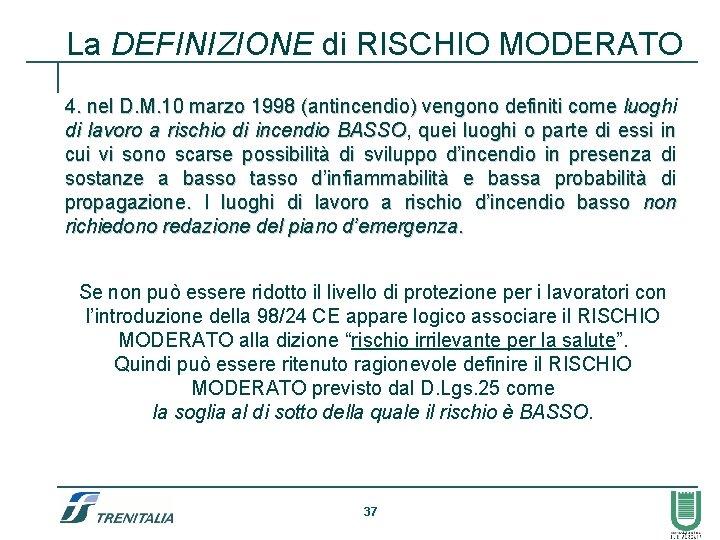 La DEFINIZIONE di RISCHIO MODERATO 4. nel D. M. 10 marzo 1998 (antincendio) vengono