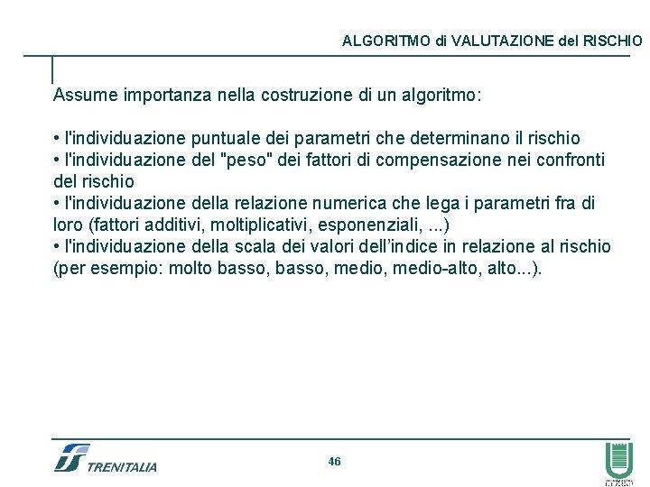 ALGORITMO di VALUTAZIONE del RISCHIO Assume importanza nella costruzione di un algoritmo: • l'individuazione