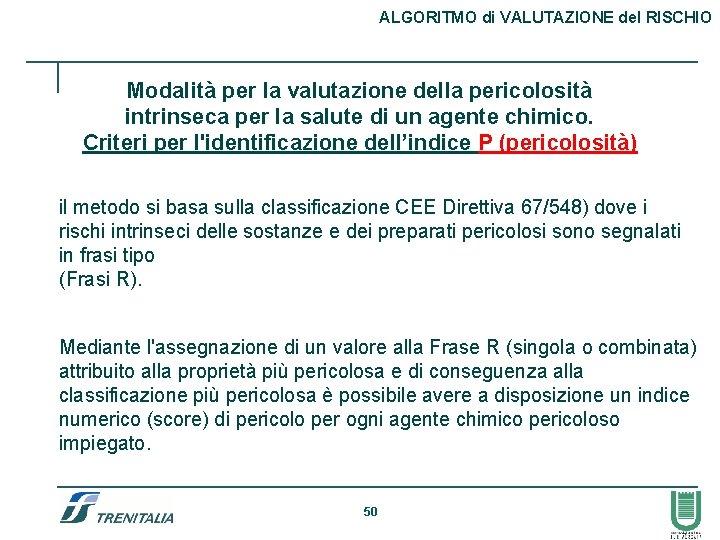 ALGORITMO di VALUTAZIONE del RISCHIO Modalità per la valutazione della pericolosità intrinseca per la