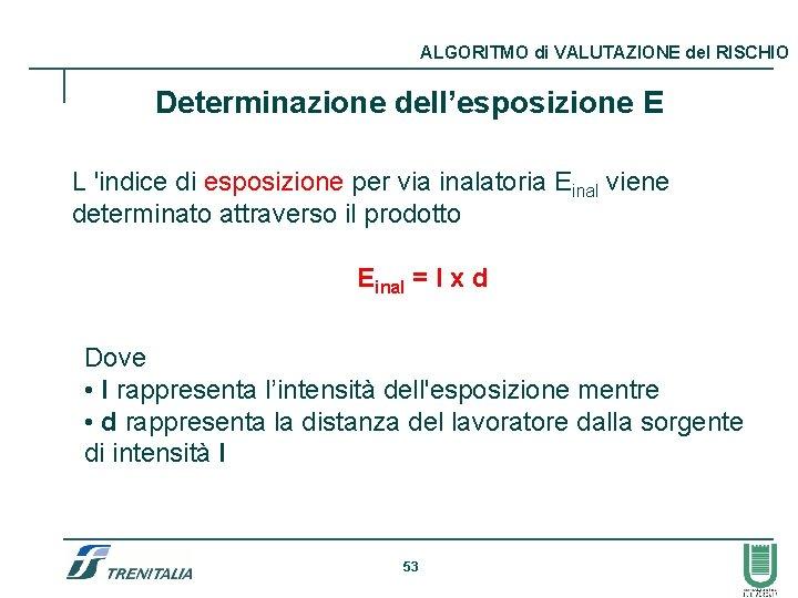 ALGORITMO di VALUTAZIONE del RISCHIO Determinazione dell'esposizione E L 'indice di esposizione per via