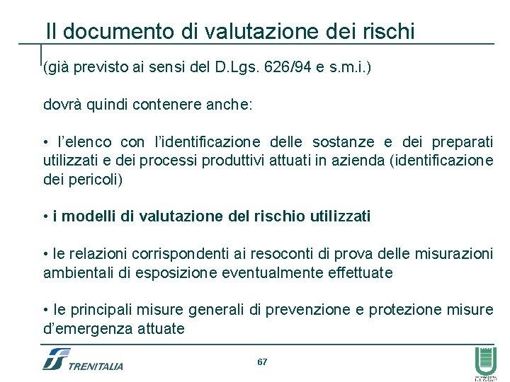 Il documento di valutazione dei rischi (già previsto ai sensi del D. Lgs. 626/94