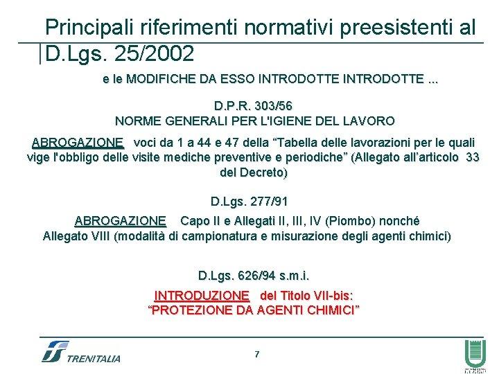 Principali riferimenti normativi preesistenti al D. Lgs. 25/2002 e le MODIFICHE DA ESSO INTRODOTTE.