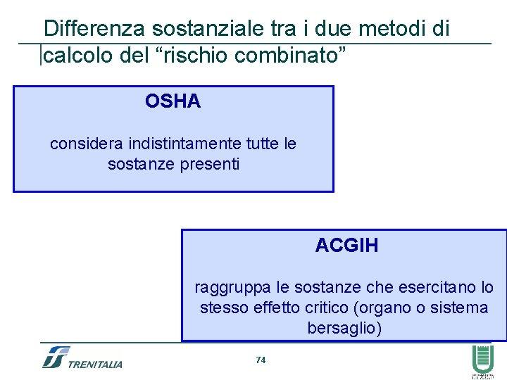 """Differenza sostanziale tra i due metodi di calcolo del """"rischio combinato"""" OSHA considera indistintamente"""