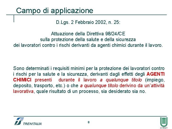 Campo di applicazione D. Lgs. 2 Febbraio 2002, n. 25: Attuazione della Direttiva 98/24/CE