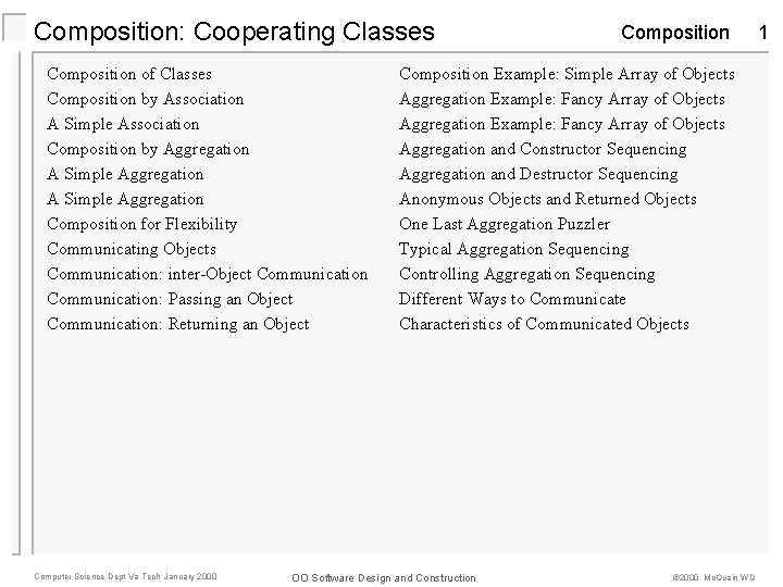 Composition: Cooperating Classes Composition of Classes Composition by Association A Simple Association Composition by