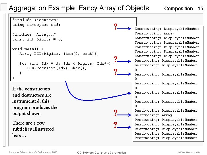 """Aggregation Example: Fancy Array of Objects #include <iostream> using namespace std; ? #include """"Array."""