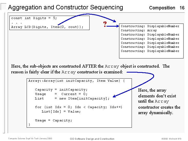 Aggregation and Constructor Sequencing const int Digits = 5; . . . Array LCD(Digits,