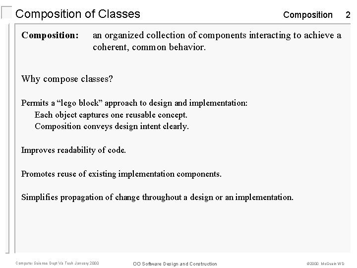 Composition of Classes Composition: Composition an organized collection of components interacting to achieve a