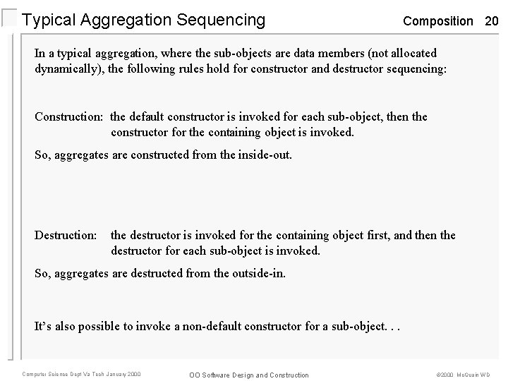 Typical Aggregation Sequencing Composition 20 In a typical aggregation, where the sub-objects are data