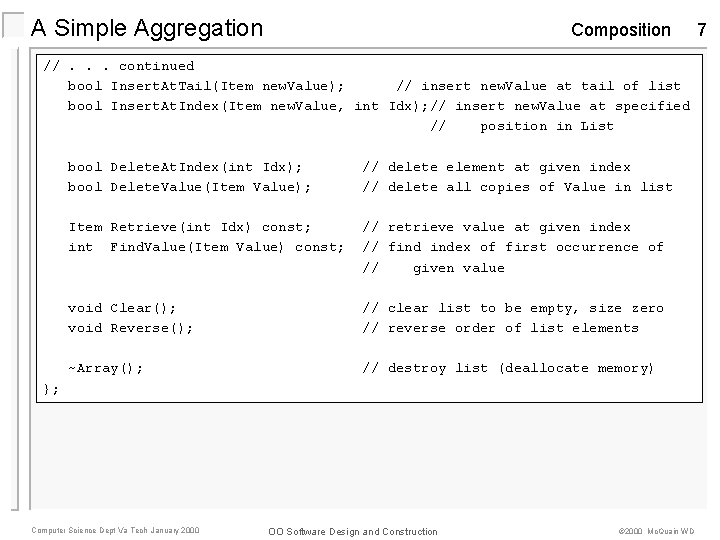A Simple Aggregation Composition //. . . continued bool Insert. At. Tail(Item new. Value);