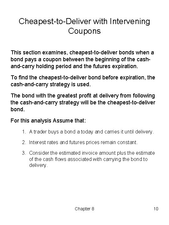 Cheapest to Deliver with Intervening Coupons This section examines, cheapest to deliver bonds when