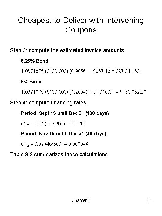 Cheapest to Deliver with Intervening Coupons Step 3: compute the estimated invoice amounts. 5.
