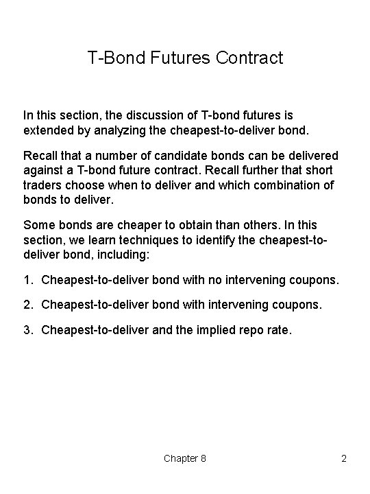 T Bond Futures Contract In this section, the discussion of T bond futures is