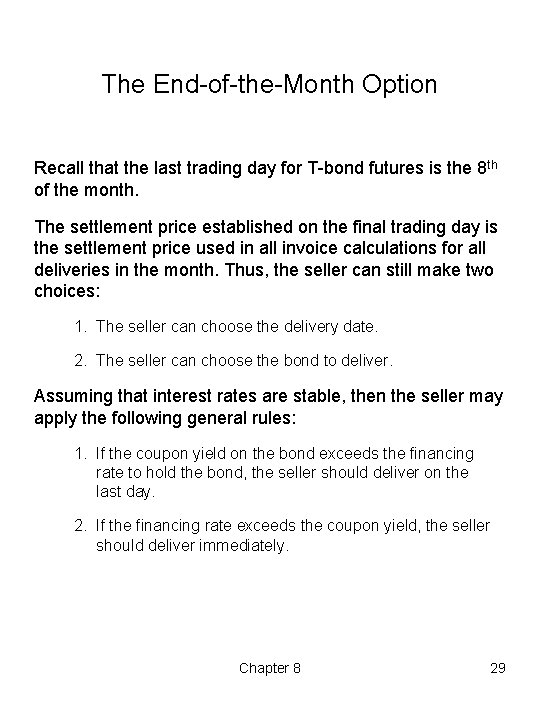 The End of the Month Option Recall that the last trading day for T