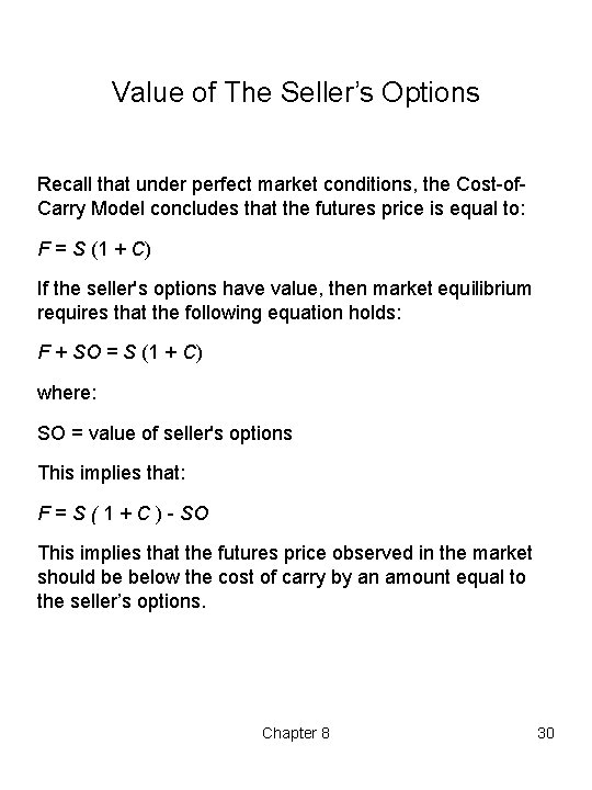 Value of The Seller's Options Recall that under perfect market conditions, the Cost of