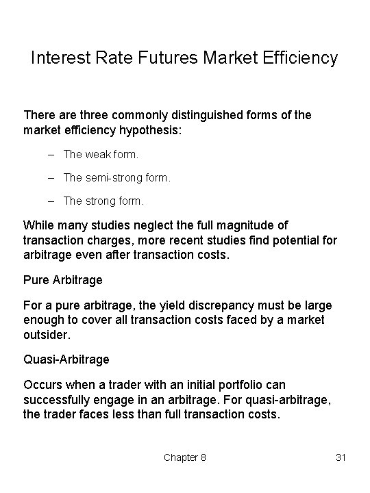 Interest Rate Futures Market Efficiency There are three commonly distinguished forms of the market
