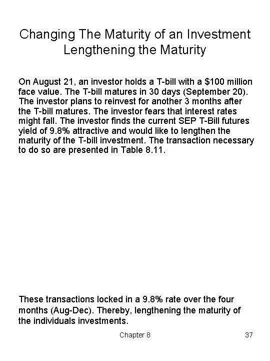 Changing The Maturity of an Investment Lengthening the Maturity On August 21, an investor