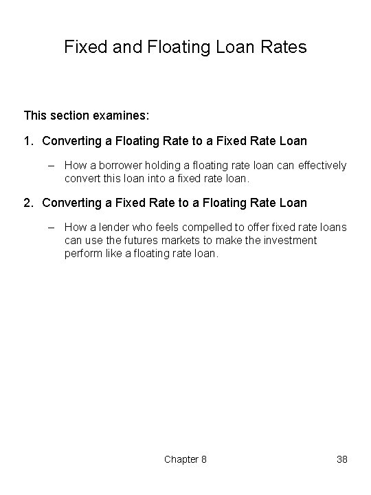 Fixed and Floating Loan Rates This section examines: 1. Converting a Floating Rate to