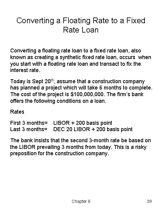 Converting a Floating Rate to a Fixed Rate Loan Converting a floating rate loan