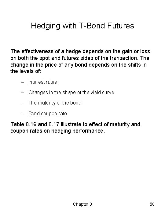Hedging with T Bond Futures The effectiveness of a hedge depends on the gain
