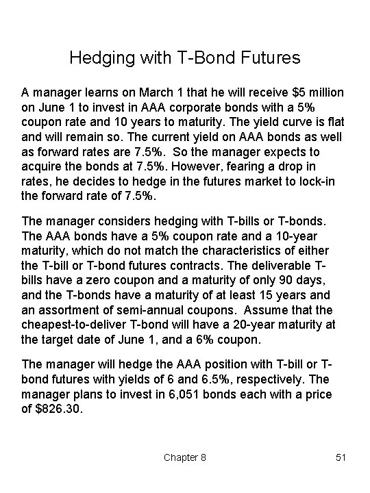 Hedging with T Bond Futures A manager learns on March 1 that he will