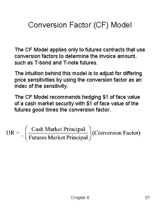Conversion Factor (CF) Model The CF Model applies only to futures contracts that use
