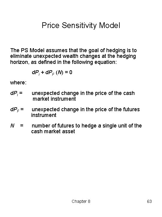 Price Sensitivity Model The PS Model assumes that the goal of hedging is to