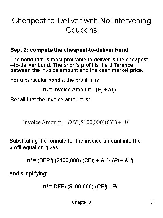 Cheapest to Deliver with No Intervening Coupons Sept 2: compute the cheapest-to-deliver bond. The