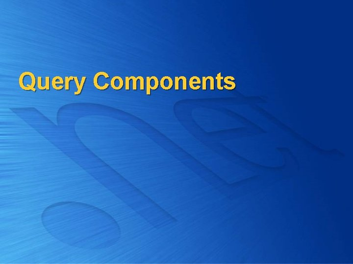 Query Components