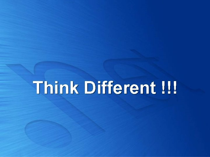 Think Different !!!