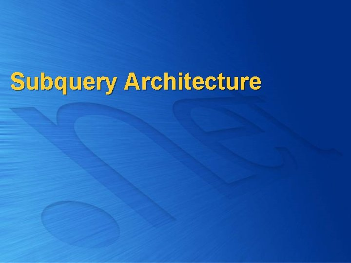 Subquery Architecture