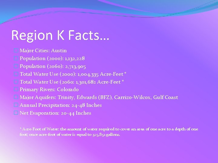 Region K Facts… � Major Cities: Austin � Population (2000): 1, 132, 228 �