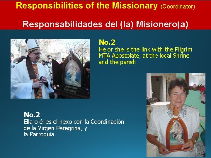 Responsibilities of the Missionary (Coordinator) Responsabilidades del (la) Misionero(a) No. 2 He or she