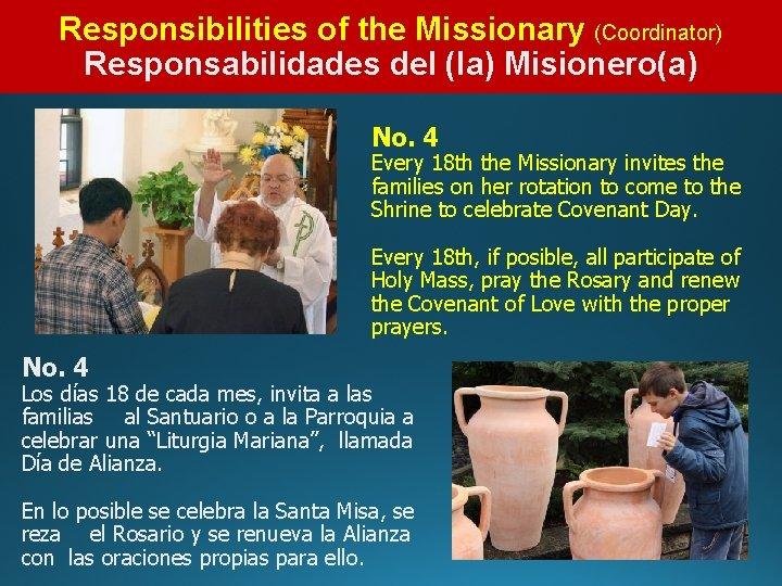 Responsibilities of the Missionary (Coordinator) Responsabilidades del (la) Misionero(a) No. 4 Every 18 th