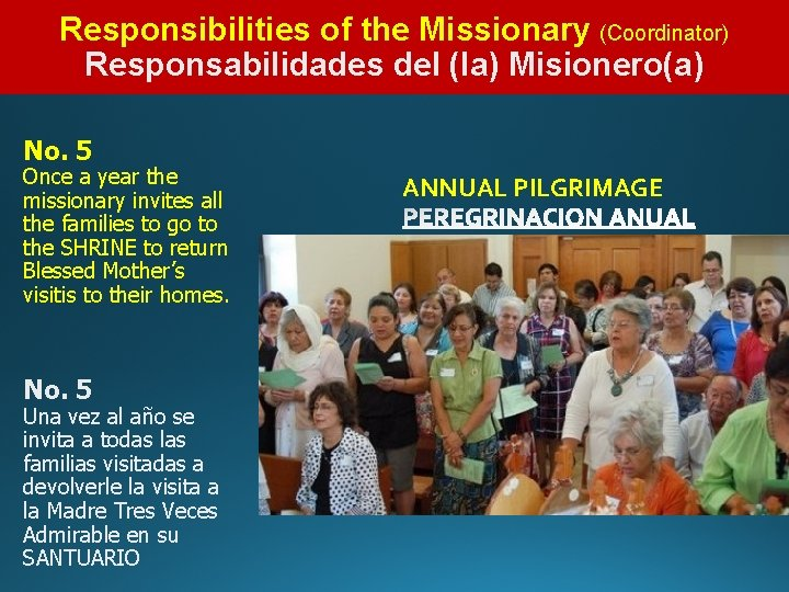 Responsibilities of the Missionary (Coordinator) Responsabilidades del (la) Misionero(a) No. 5 Once a year