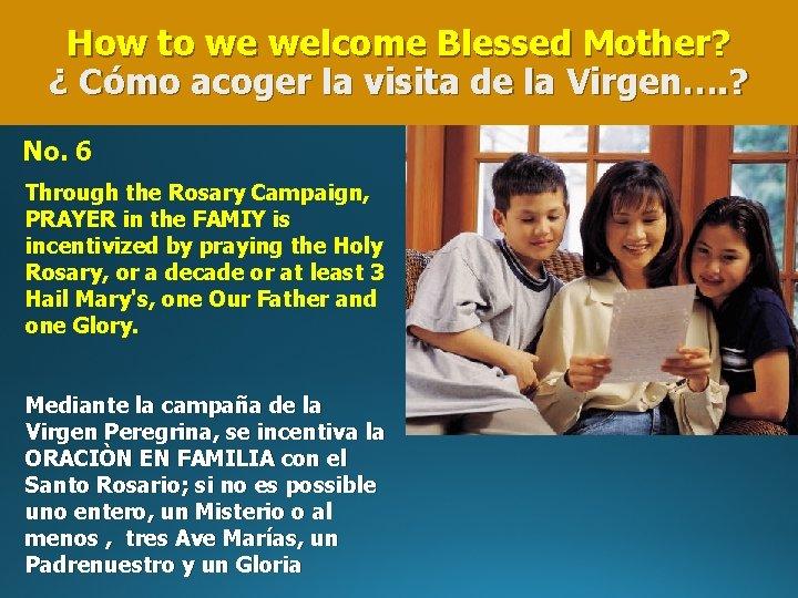 How to we welcome Blessed Mother? ¿ Cómo acoger la visita de la Virgen….