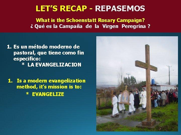 LET'S RECAP - REPASEMOS What is the Schoenstatt Rosary Campaign? ¿ Qué es la