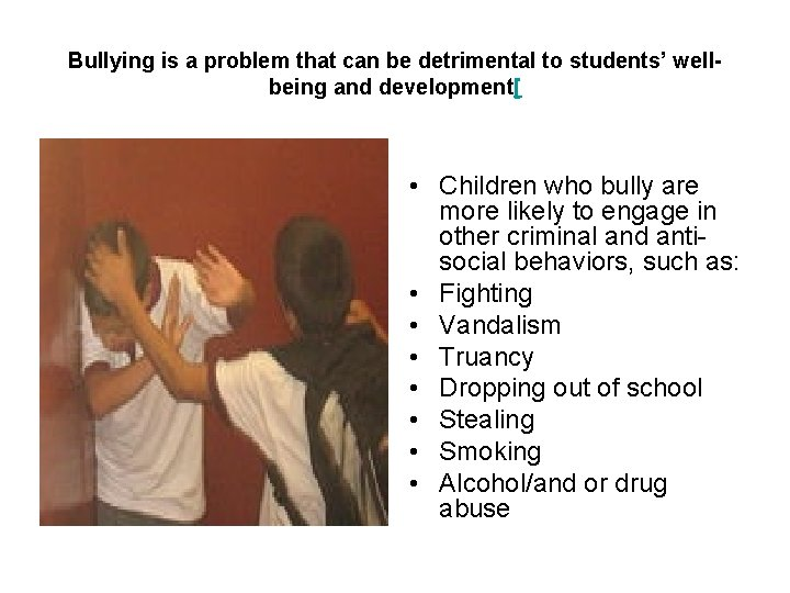 Bullying is a problem that can be detrimental to students' wellbeing and development[ •