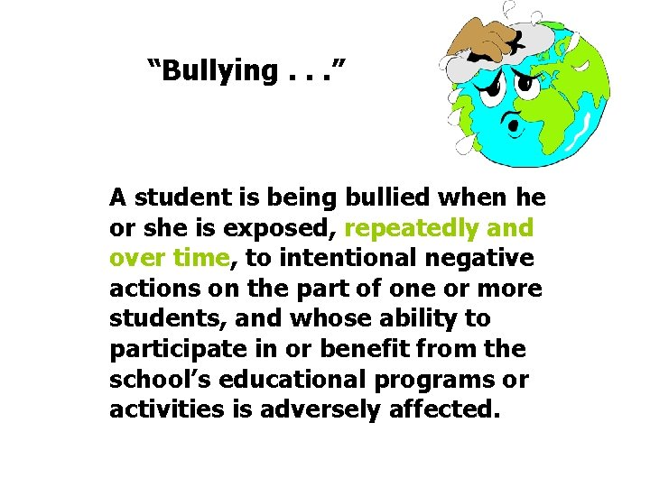 """""""Bullying. . . """" A student is being bullied when he or she is"""