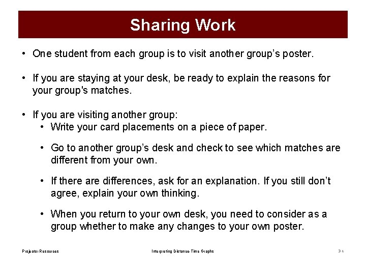 Sharing Work • One student from each group is to visit another group's poster.