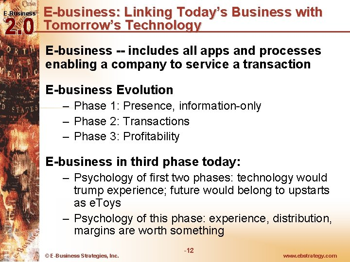 E-Business E-business: Linking Today's Business with Tomorrow's Technology E-business -- includes all apps and