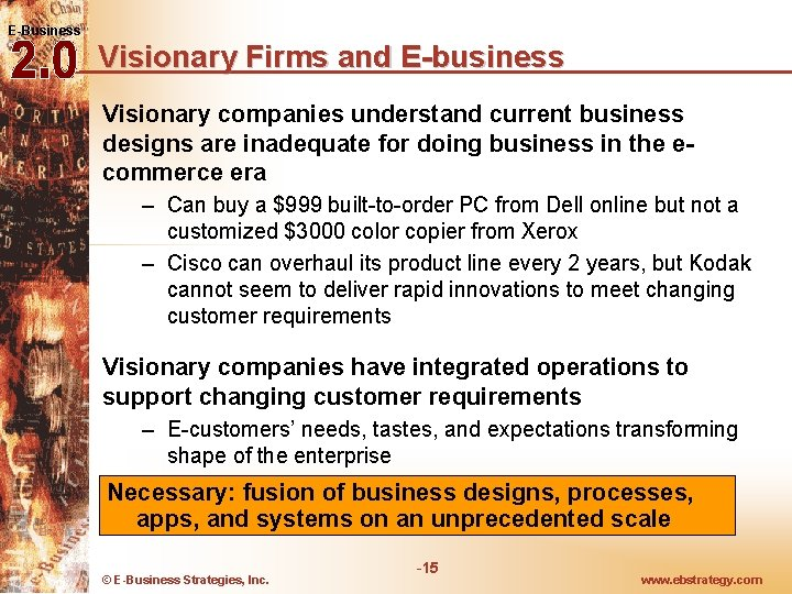 E-Business Visionary Firms and E-business Visionary companies understand current business designs are inadequate for