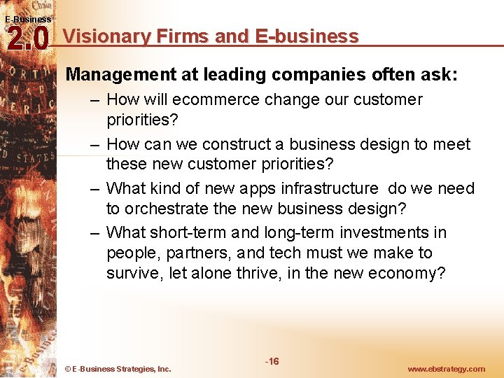 E-Business Visionary Firms and E-business Management at leading companies often ask: – How will
